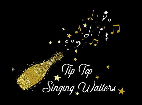 Tip Top Singing Waiters